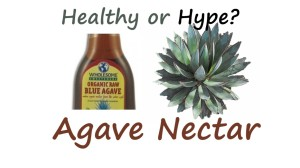 Healthy or Hype Agave