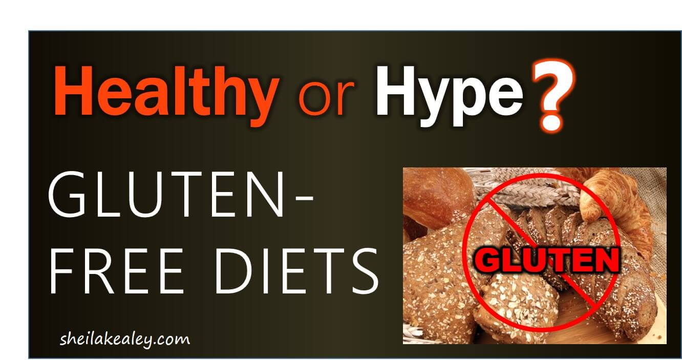 772f07573 Healthy or Hype  Gluten-Free Diets - Sheila Kealey
