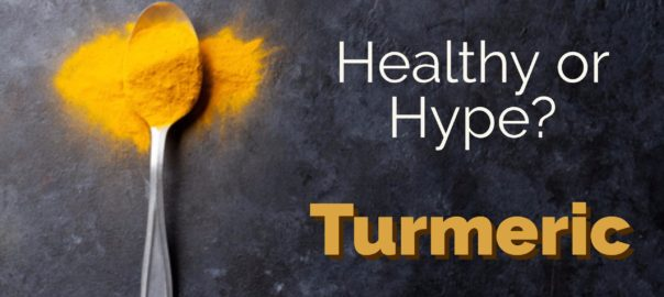Healthy Or Hype Turmeric